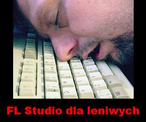 Fl Studio dla leniwych